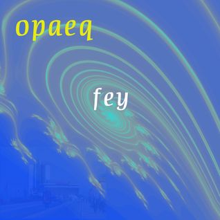 UP DIGITAL PRESENTS - OPAEQ - FEY SHOWCASE