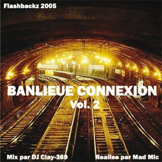 Banlieue Connexion Vol. 2 ft. DJ Clay.369 - Flashbackz (French Rap)
