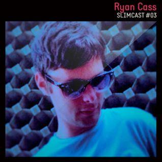 Ryan Cass :: SilmCast 003