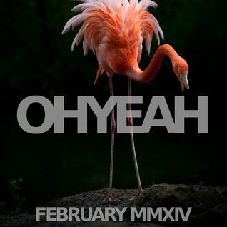 OHYEAH's Favorite Ten - February MMXIII