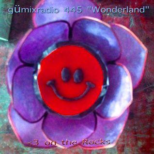 """gümixradio 445 """"Wonderland"""""""