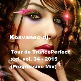 Kosvanec dj. - Tour de TrancePerfect xxt vol.34-2015 (Progressive Mix)