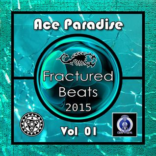 Ace Paradise - Fractured Beats Vol 01 (April MiX 2015)