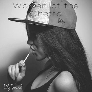 DJ Sound - Women of the Ghetto (Deep-House Session)