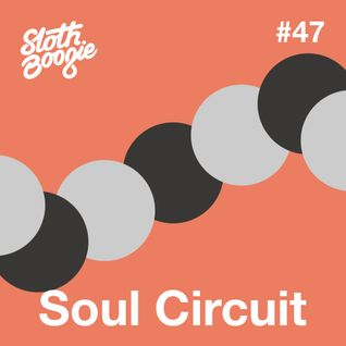 SlothBoogie Guestmix #47 - SoulCircuit
