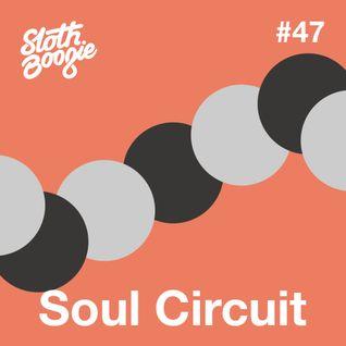 SlothBoogie Guestmix #47 - SoulCircuit