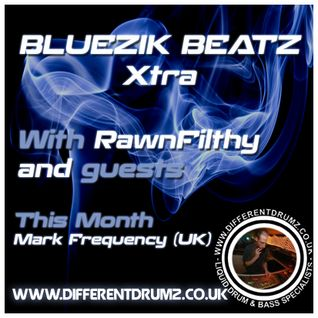 Bluezik Beatz Xtra #5 Guest Mix By Mark Frequency [UK] Live On Different Drumz [20-05-16]