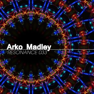 Arko Madley - Resonance 033 (2013-03-13)