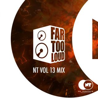 No Tomorrow Vol. 13 Mix - Far Too Loud