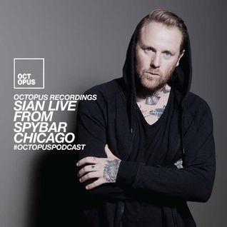 Octopus Podcast 169 - Sian @ Spybar Chicago