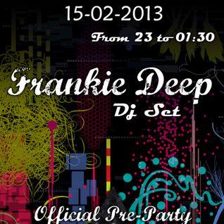 Frankie Deep - Antoval 15/02/2013