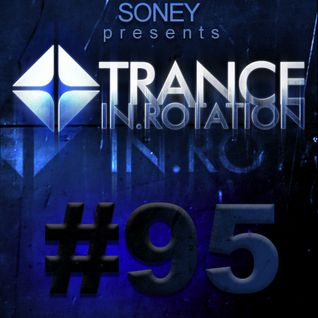 Soney - Trance In Rotation 95 [22102012]