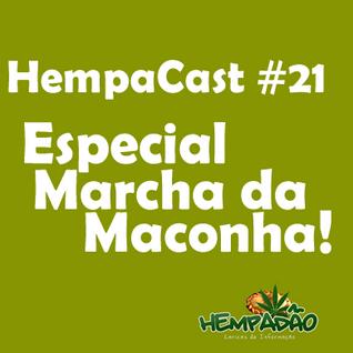 Hempacast 21 - Especial Marcha da Maconha