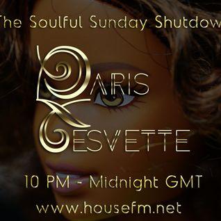 The Soulful Sunday Shutdown : Show 24 with Paris Cesvette on www.Housefm.net