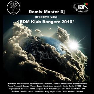 Remix Master Dj presents you EDM Klub Bangerz 2016 Vol.1