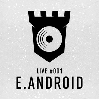 LIVE #001 - E.android - Château Disco @ The Flycatcher 11.20.2015