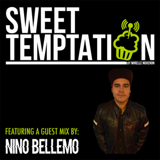 Sweet Temptation Radio Show by Mirelle Noveron #22 - Guest Mix From Nino Bellemo
