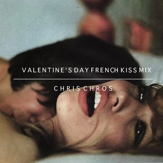 Chris Chros - Valentine's Day French Kiss Mix