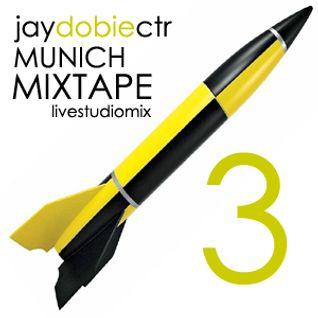 Jay Dobie - Munich Mixtape 3