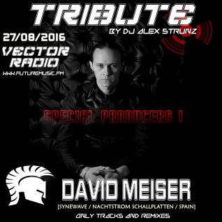 David Meiser Tribute @ Vector Radio #187 - Mixed by Dj Alex Strunz - 27-08-2016