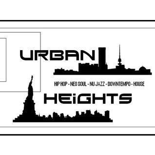 URBAN HEIGHTS! Hip Hop, Neo Soul, Nu Jazz, Downtempo and House!