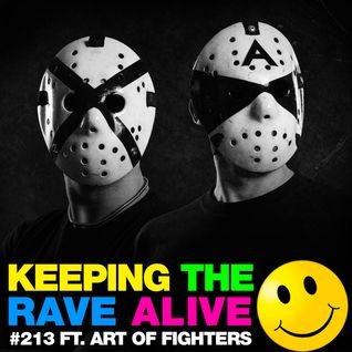 Keeping The Rave Alive Episode 213 featuring Art of Fighters