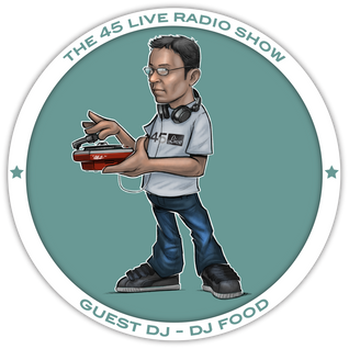 45 Live Radio Show with guest DJ FOOD