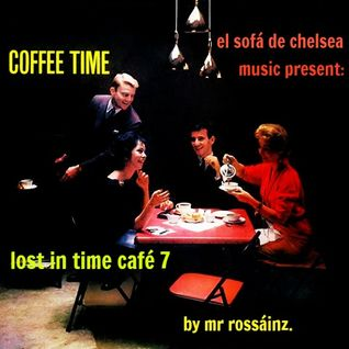 LOST IN TIME CAFÉ 7 BY MR ROSSAINZ OCT 2016
