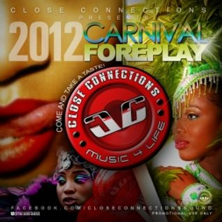 Close Connections Carnival Foreplay 2012