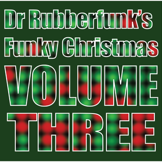 Dr Rubberfunk's Funky Christmas Vol.3