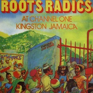 Roots Radics Live at Channel One In Jamaica - Livicated To Style Scott