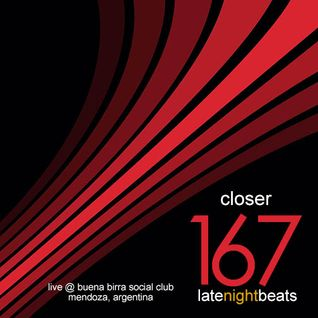 Late Night Beats by Tony Rivera - Episode 167: Closer (Live @ Buena Birra Club Social, Mendoza, ARG)