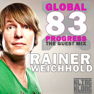 GLOBAL PROGRESS RADIOSHOW - The Guest mix with RAINER WEICHHOLD [ Kling Klong ]