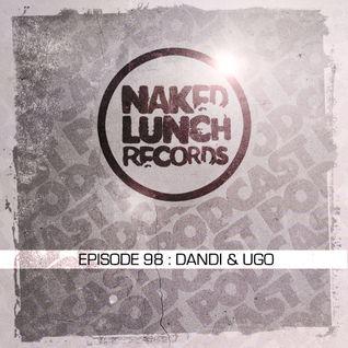 Naked Lunch PODCAST #098 - DANDI & UGO