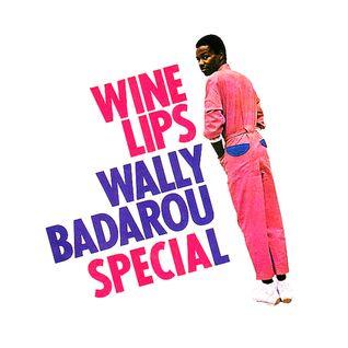 Wine Lips (Wally Badarou Special) - 27th October 2016