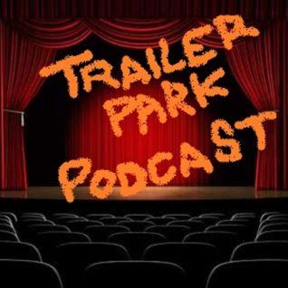 Trailer Park Podcast #45