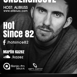 Undergroove Radio Show - w/guests Hot Since 82 and Martin Kazez (August 2013)