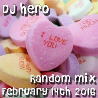 DJ Hero - Random Mix, February 14th, 2016