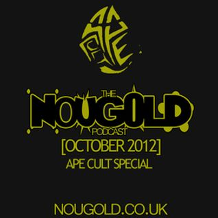 NouGold x Ape Cult [October 2012]