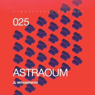 Atmosphered podcast #025_Astraoum