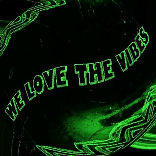 WE LOVE THE VIBES