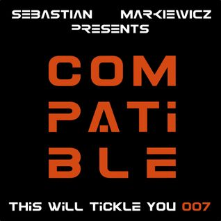 Compatible - This Will Tickle You 007 Mix With Sebastian Markiewicz