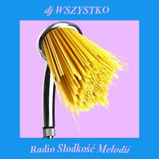 dj WSZYSTKO ~ Radio Słodkość Melodii ~ 10•07•16