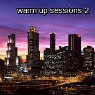 the warm up sessions #2