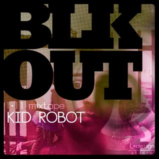 BLKOUT mixtape (January 2011) by Kid Robot