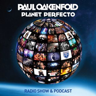 Planet Perfecto ft. Paul Oakenfold:  Radio Show 70