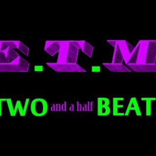 E.T.M. - Two and a half Beat (02.2013)