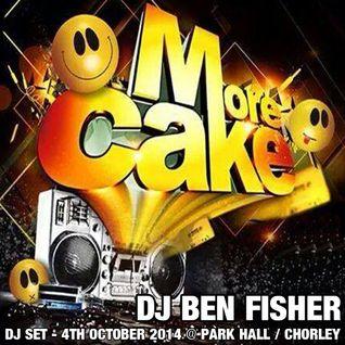 DJ Ben Fisher @ MORE CAKE / Park Hall / Chorley ( 4th October 2014 )