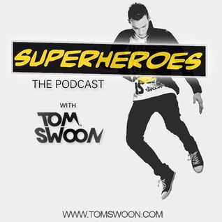 Tom Swoon Superheroes Podcast - Episode 9 (incl. DOD Guest Mix)