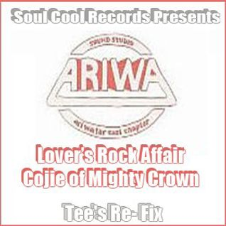 Cojie of Mighty Crown - Lover's Rock Affair (Tee's Re-Fix)